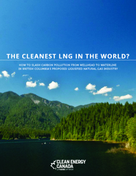 "New Report Explores How B.C. Can Deliver the ""Cleanest LNG In the World"""
