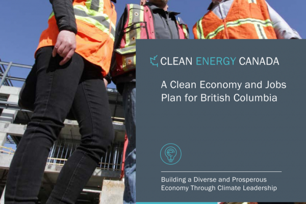 A Clean Economy and Jobs Plan for British Columbia
