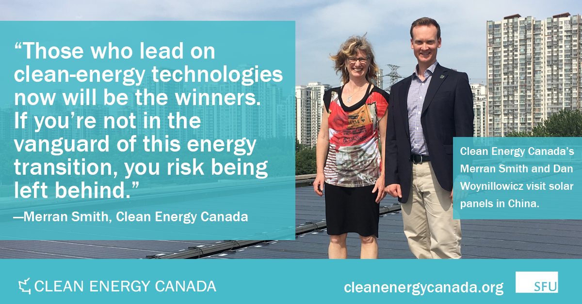 """""""If you're not in the vanguard of this energy transition, you risk being left behind."""" — Merran Smith, Clean Energy Canada"""