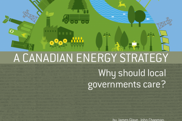 Report: The Case for Municipal Participation in the Canadian Energy Strategy